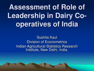 Assessment of Role of Leadership in Dairy Co-operatives of India