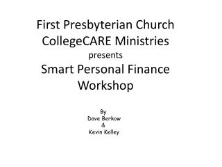 First Presbyterian Church CollegeCARE Ministries  presents Smart Personal Finance Workshop