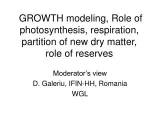 GROWTH modeling, Role of photosynthesis, respiration, partition of new dry matter, role of reserves