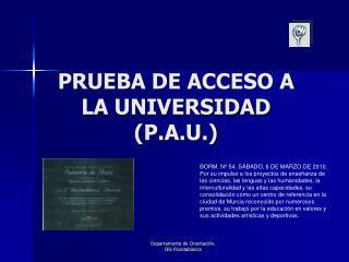 PRUEBA DE ACCESO A LA UNIVERSIDAD (P.A.U.)