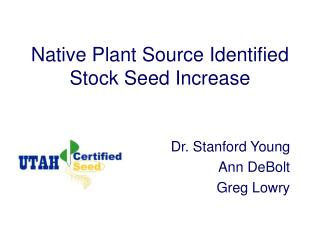 Native Plant Source Identified Stock Seed Increase