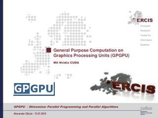 General Purpose Computation on Graphics Processing Units (GPGPU)
