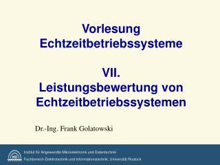 Vorlesung Echtzeitbetriebssysteme  VII.  Leistungsbewertung von Echtzeitbetriebssystemen