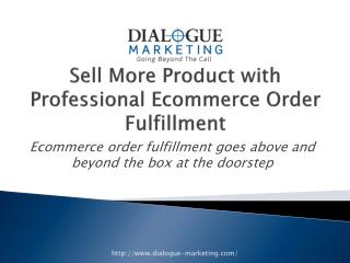 Sell More Product with Professional Ecommerce Order Fulfillm
