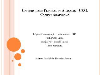 Universidade Federal de Alagoas – UFAL  Campus Arapiraca