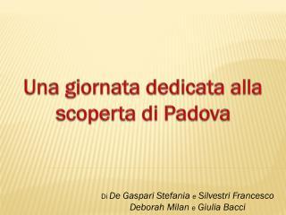Una giornata dedicata alla scoperta di Padova