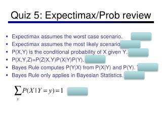 Quiz 5: Expectimax/Prob review