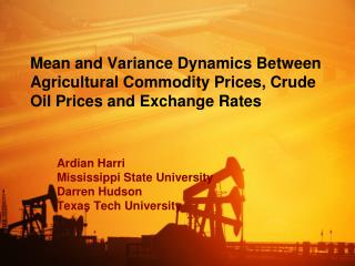 Mean and Variance Dynamics Between Agricultural Commodity Prices, Crude Oil Prices and Exchange Rates