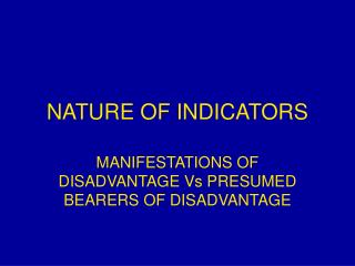 NATURE OF INDICATORS