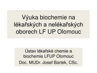 Výuka biochemie na lékařských a nelékařských oborech LF UP Olomouc