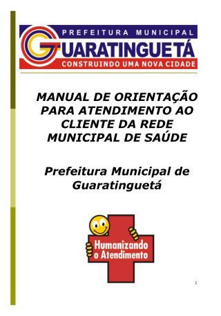 MANUAL DE ORIENTAÇÃO PARA ATENDIMENTO AO CLIENTE DA REDE MUNICIPAL DE SAÚDE