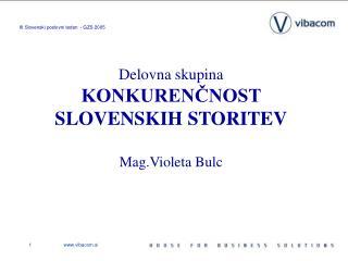 Delovna skupina KONKURENČNOST SLOVENSKIH STORITEV Mag.Violeta Bulc