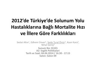 2012'de Türkiye'de Solunum Yolu Hastalıklarına Bağlı  Mortalite  Hızı ve İllere Göre Farklılıkları