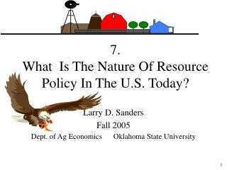 7.   What  Is The Nature Of Resource Policy In The U.S. Today?