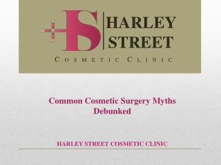 Common Cosmetic Surgery Myths Debunked