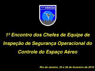 1º Encontro dos Chefes de Equipe de Inspeção de Segurança Operacional do Controle do Espaço Aéreo