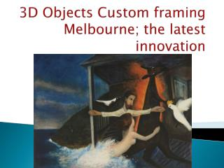 3D Objects Custom framing Melbourne