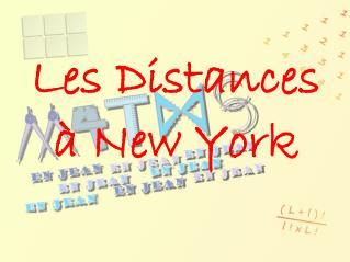 Les Distances  � New York
