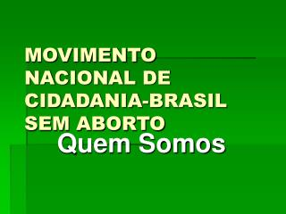MOVIMENTO NACIONAL DE CIDADANIA-BRASIL SEM ABORTO