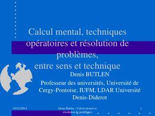 Calcul mental, techniques opératoires et résolution de problèmes, entre sens et technique