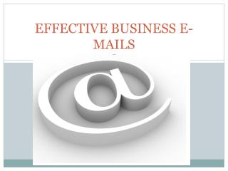 EFFECTIVE BUSINESS E-MAILS