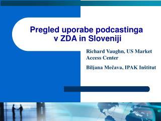 Pregled uporabe p odcasting a  v ZDA in Sloveniji