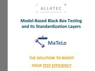 Model-Based Black Box Testing and its Standardization Layers