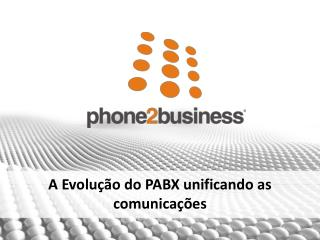 A Evolu��o do PABX unificando as comunica��es