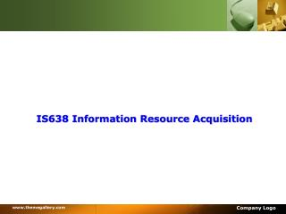 IS638 Information Resource Acquisition