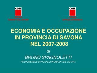ECONOMIA E OCCUPAZIONE IN PROVINCIA DI SAVONA  NEL 2007-2008