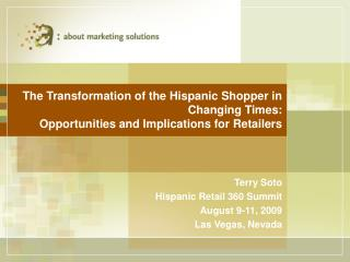 Terry Soto Hispanic Retail 360 Summit August 9-11, 2009 Las Vegas, Nevada