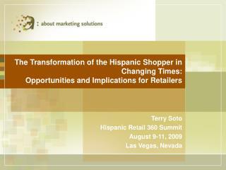 Terry Soto Hispanic Retail 360 Summit August 9-11, 2009 Las Vegas, Nevada