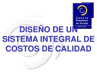 DISEÑO DE UN SISTEMA INTEGRAL DE  COSTOS DE CALIDAD