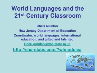 World Languages and the 21 st  Century Classroom