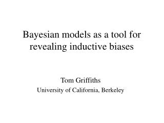 Bayesian models as a tool for revealing inductive biases