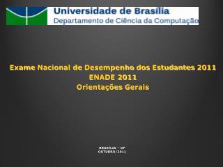 Exame Nacional  de  Desempenho  dos  Estudantes  2011 ENADE  2011 Orientações Gerais