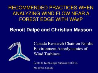 Canada Research Chair on Nordic Environment Aerodynamics of Wind Turbines.