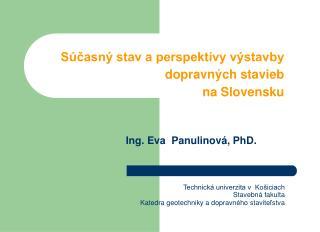 Súčasný stav a perspektívy výstavby dopravných stavieb  na Slovensku
