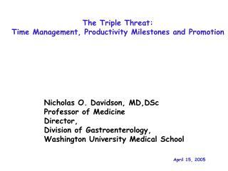 Nicholas O. Davidson, MD,DSc Professor of Medicine Director, Division of Gastroenterology, Washington University Medical