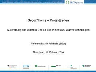 Seco@home – Projekttreffen Auswertung des Discrete-Choice-Experiments zu Wärmetechnologien