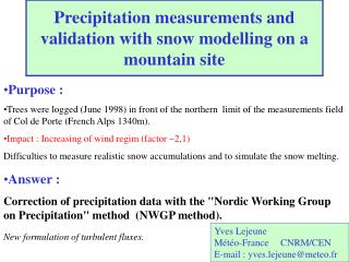 Precipitation measurements and validation with snow modelling on a mountain site