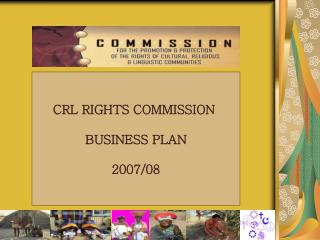 CRL RIGHTS COMMISSION  BUSINESS PLAN 2007/08