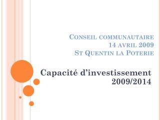 Conseil communautaire 14 avril 2009 St Quentin la Poterie