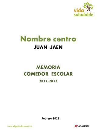 Nombre centro JUAN  JAEN MEMORIA  COMEDOR  ESCOLAR 2012-2013