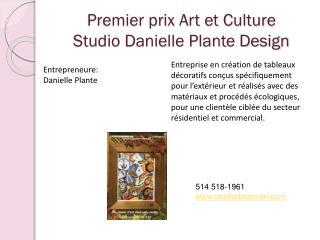 Premier prix Art et Culture Studio Danielle Plante Design