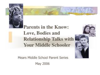 Parents in the Know:  Love, Bodies and Relationship Talks with Your Middle Schooler