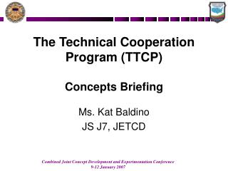 The Technical Cooperation Program TTCP  Concepts Briefing