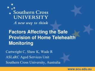 Factors Affecting the Safe Provision of Home Telehealth Monitoring