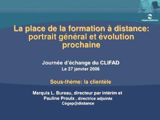 La place de la formation à distance: portrait général et évolution prochaine