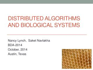 Distributed Algorithms and Biological Systems